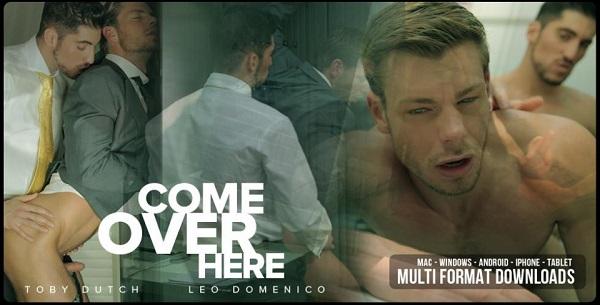 Filme Completo: Come Over Here - Leo Domenico & Toby Dutch